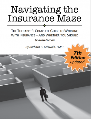 Navigating the Insurance Maze - The Therapist's Complete Guide to Working with Insurance - And Whether You Should